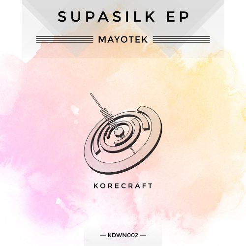 Mayotek – Supasilk EP
