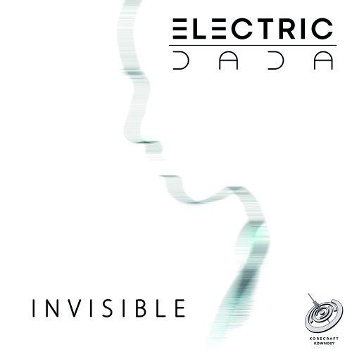 Electric Dada – Invisible