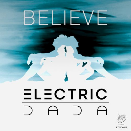 ELECTRIC DADA – Believe